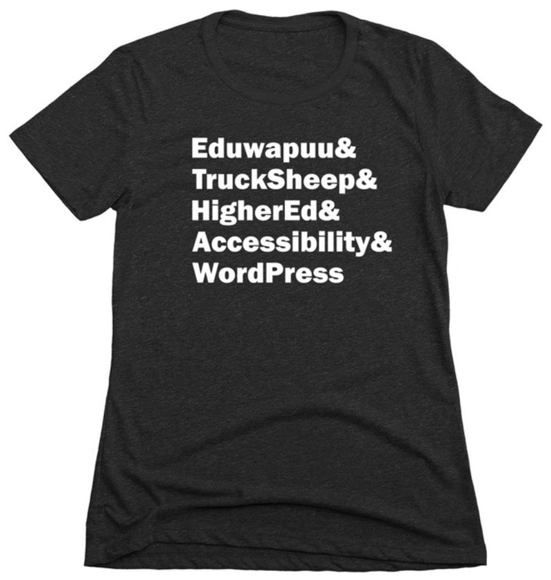 The shirt reads: Eduwapuu & Truck Sheep & Higher Ed & Accessibility & WordPress